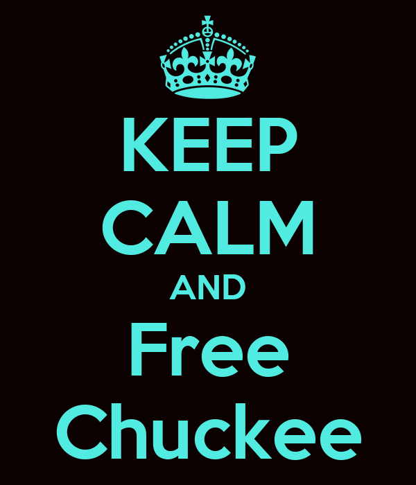 KEEP CALM AND Free Chuckee