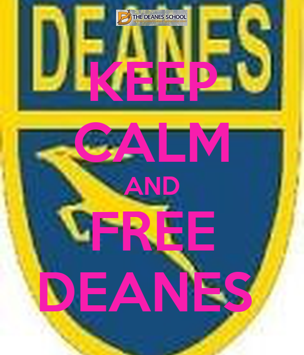 KEEP CALM AND FREE DEANES