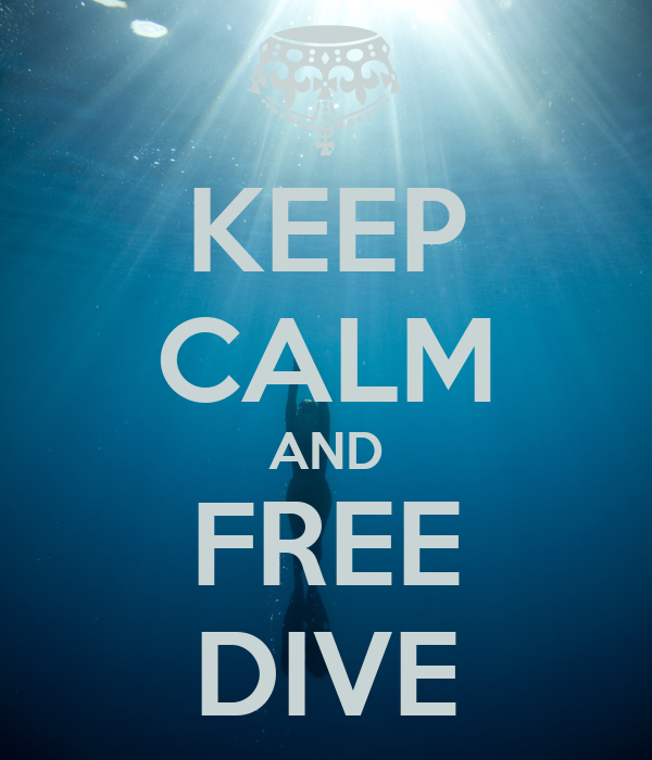 KEEP CALM AND FREE DIVE