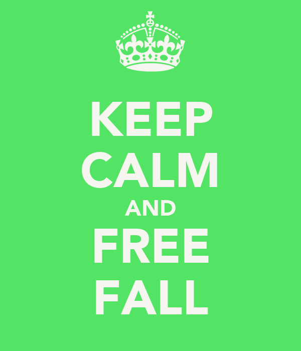 KEEP CALM AND FREE FALL