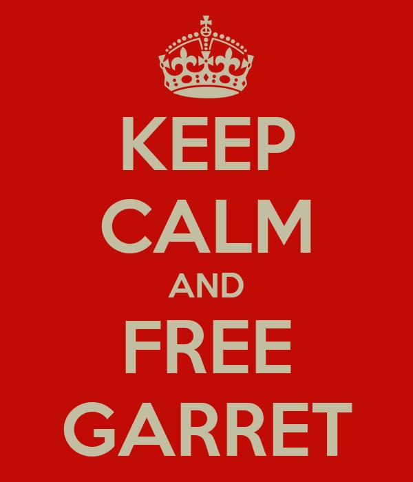 KEEP CALM AND FREE GARRET