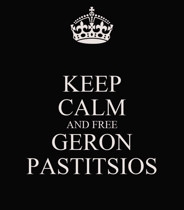 KEEP CALM AND FREE GERON PASTITSIOS