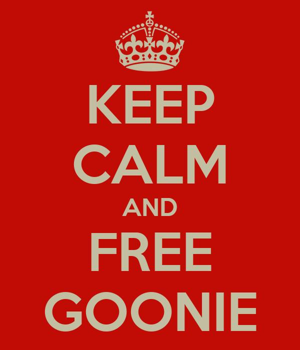 KEEP CALM AND FREE GOONIE