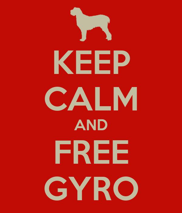 KEEP CALM AND FREE GYRO