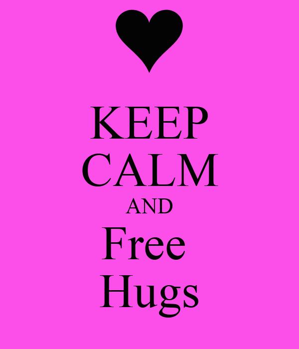 KEEP CALM AND Free  Hugs