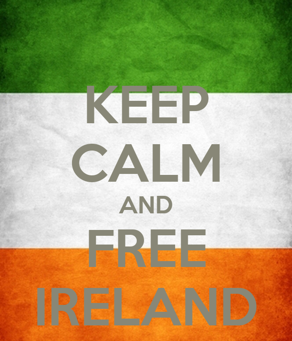 KEEP CALM AND FREE IRELAND