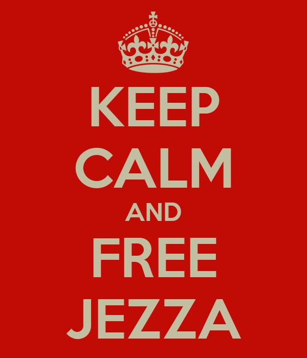 KEEP CALM AND FREE JEZZA