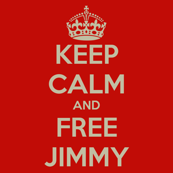 KEEP CALM AND FREE JIMMY