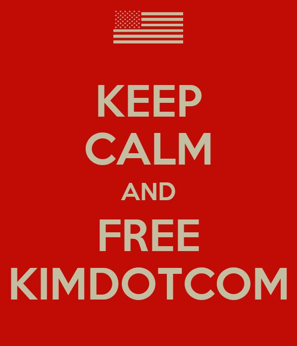 KEEP CALM AND FREE KIMDOTCOM