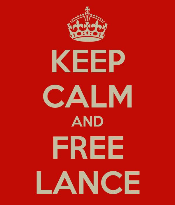 KEEP CALM AND FREE LANCE