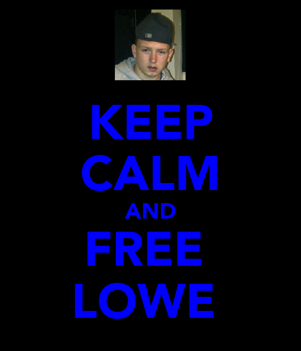 KEEP CALM AND FREE  LOWE