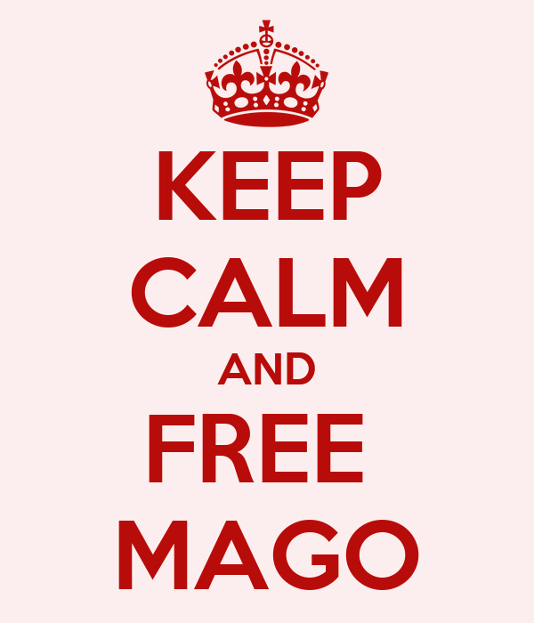 KEEP CALM AND FREE  MAGO