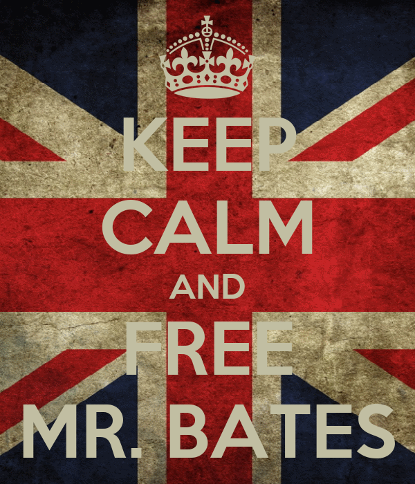 KEEP CALM AND FREE MR. BATES