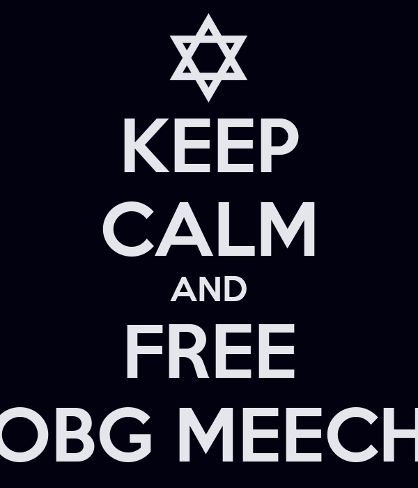 KEEP CALM AND FREE OBG MEECH