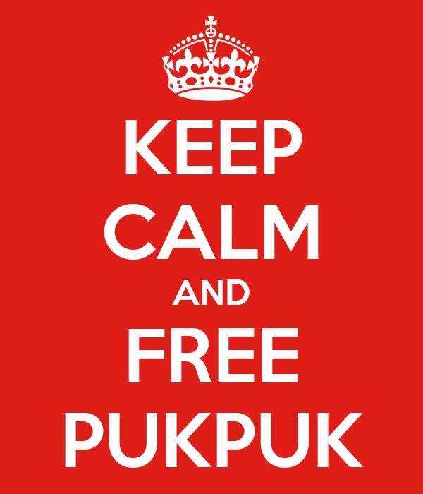 KEEP CALM AND FREE PUKPUK