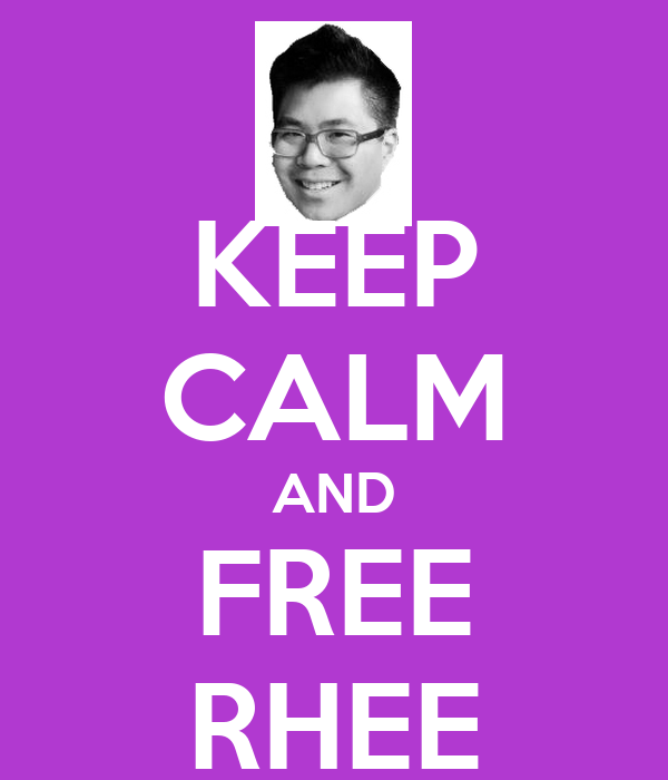 KEEP CALM AND FREE RHEE