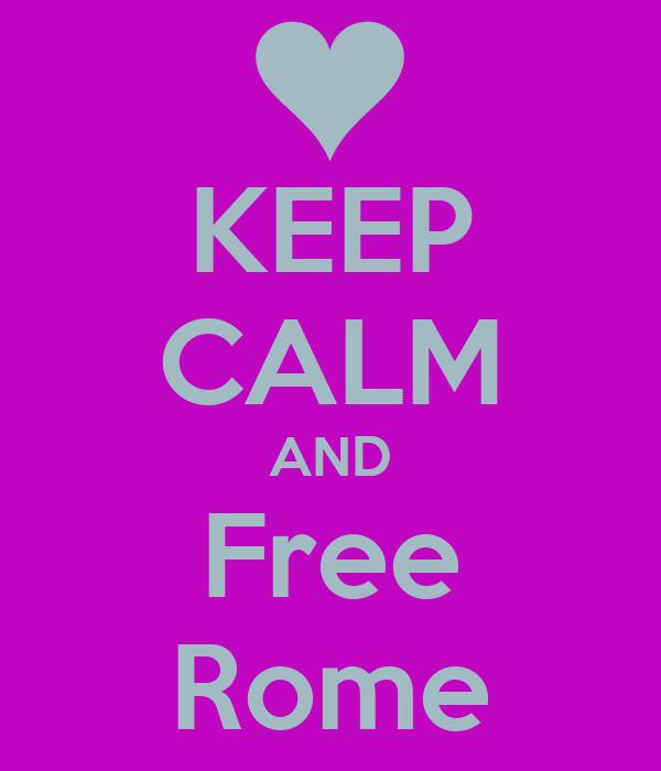 KEEP CALM AND Free Rome