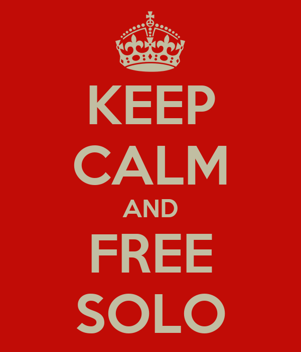 KEEP CALM AND FREE SOLO