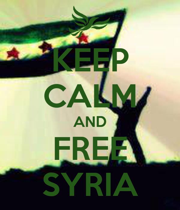 KEEP CALM AND FREE SYRIA