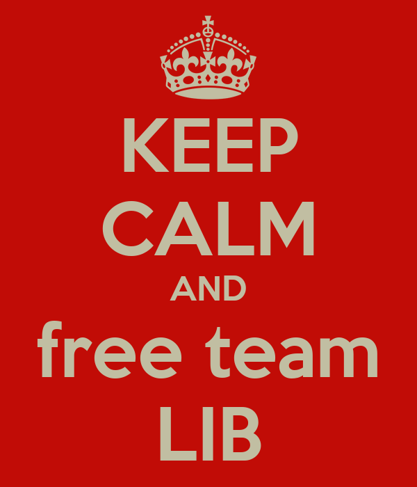 KEEP CALM AND free team LIB