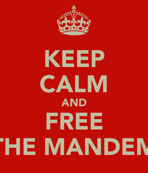 KEEP CALM AND FREE THE MANDEM