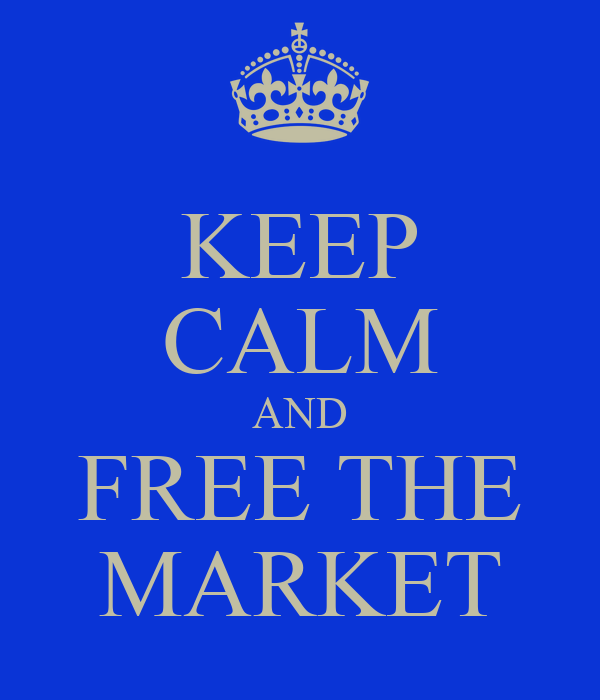 KEEP CALM AND FREE THE MARKET