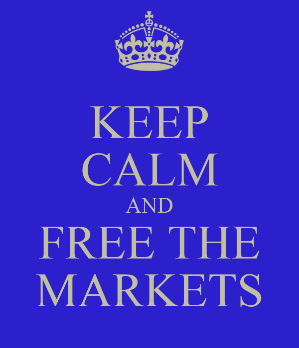 KEEP CALM AND FREE THE MARKETS