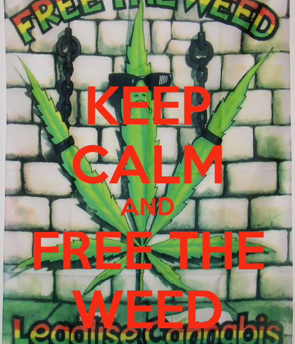 KEEP CALM AND FREE THE WEED