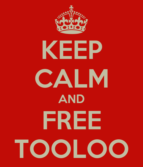 KEEP CALM AND FREE TOOLOO