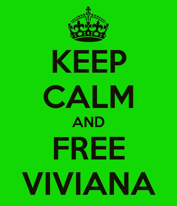 KEEP CALM AND FREE VIVIANA