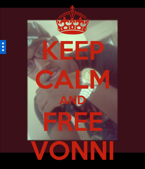 KEEP CALM AND FREE VONNI
