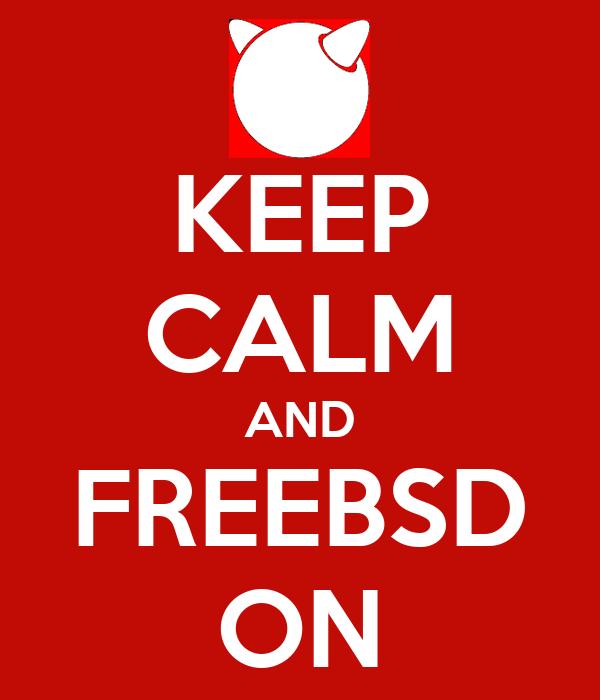 KEEP CALM AND FREEBSD ON