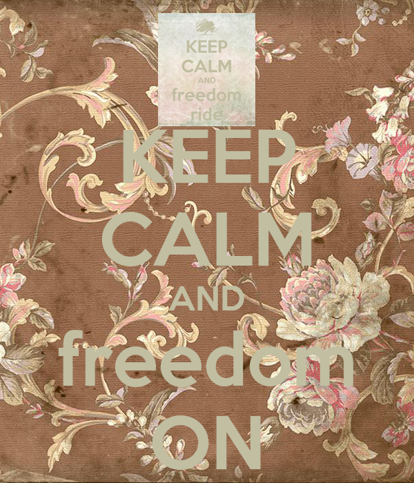 KEEP CALM AND freedom ON