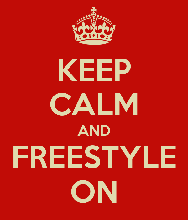 KEEP CALM AND FREESTYLE ON