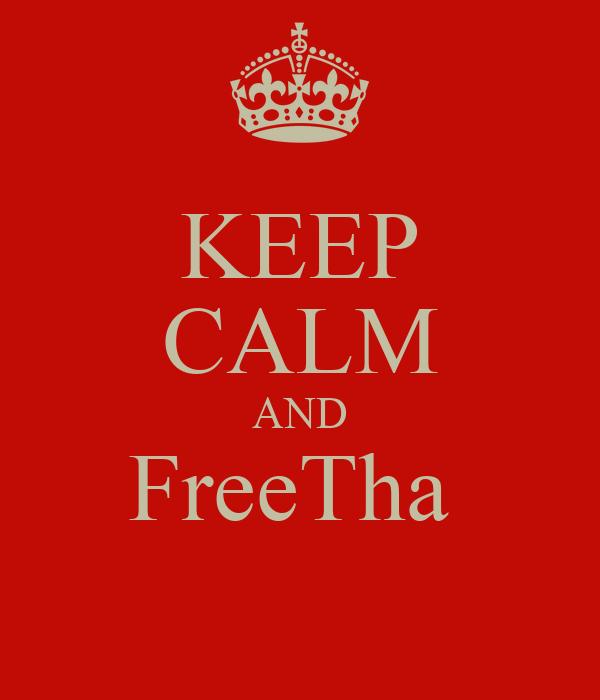 KEEP CALM AND FreeTha