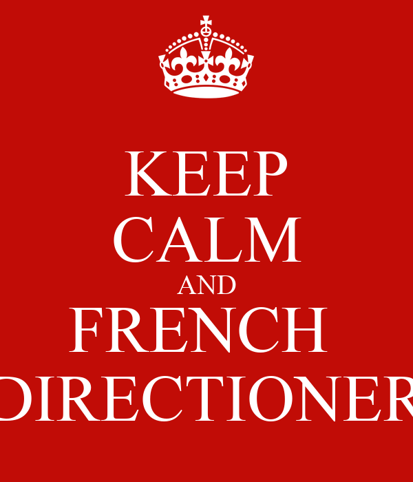 KEEP CALM AND FRENCH  DIRECTIONER