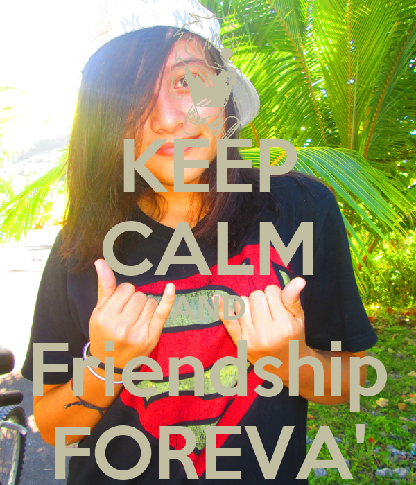 KEEP CALM AND Friendship FOREVA'