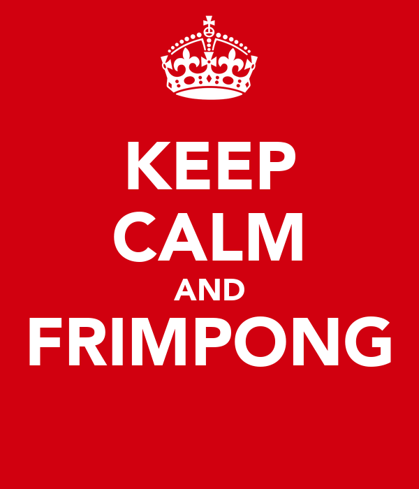 KEEP CALM AND FRIMPONG