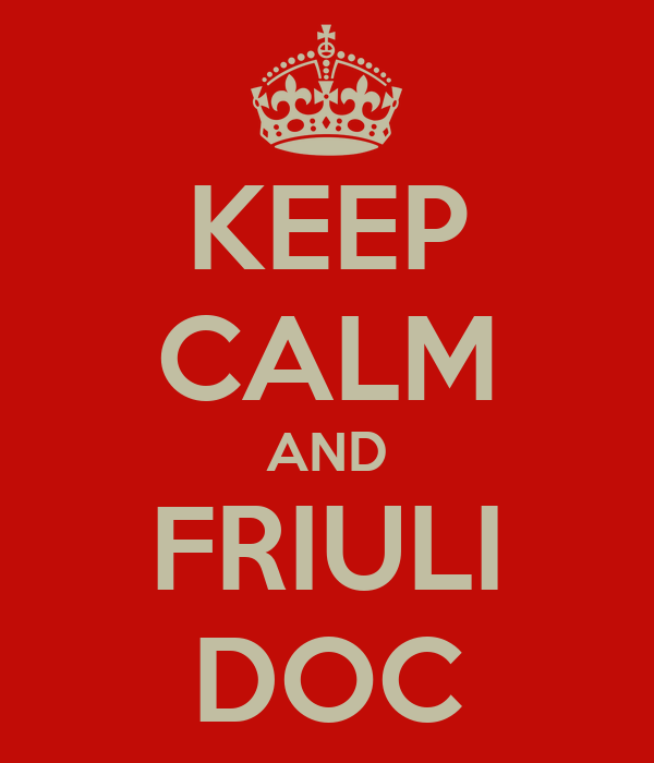 KEEP CALM AND FRIULI DOC