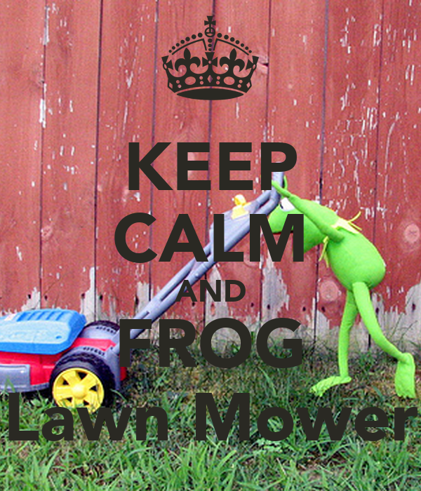 KEEP CALM AND FROG Lawn Mower