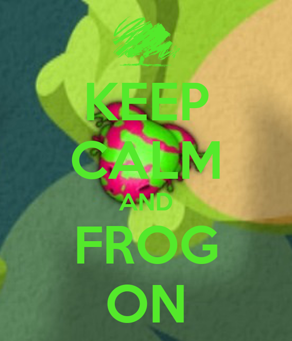 KEEP CALM AND FROG ON