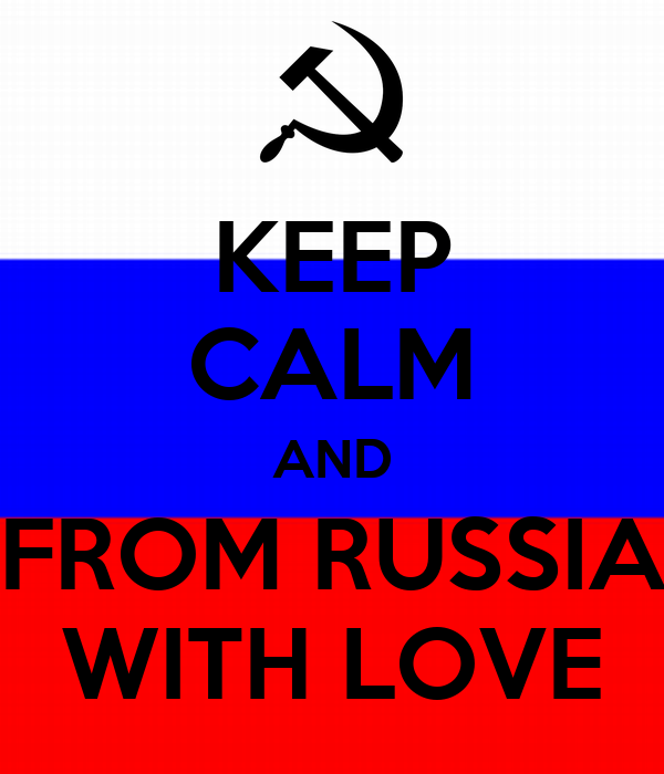 KEEP CALM AND FROM RUSSIA WITH LOVE
