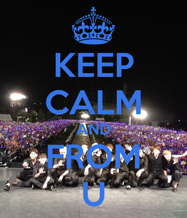 KEEP CALM AND FROM U