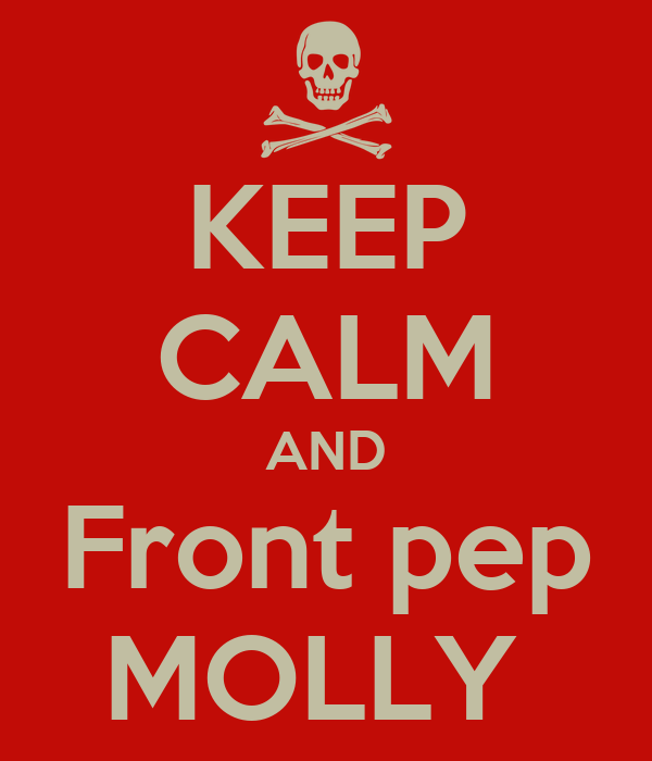KEEP CALM AND Front pep MOLLY
