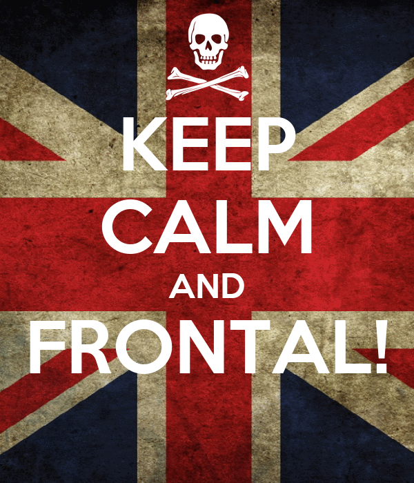 KEEP CALM AND FRONTAL!