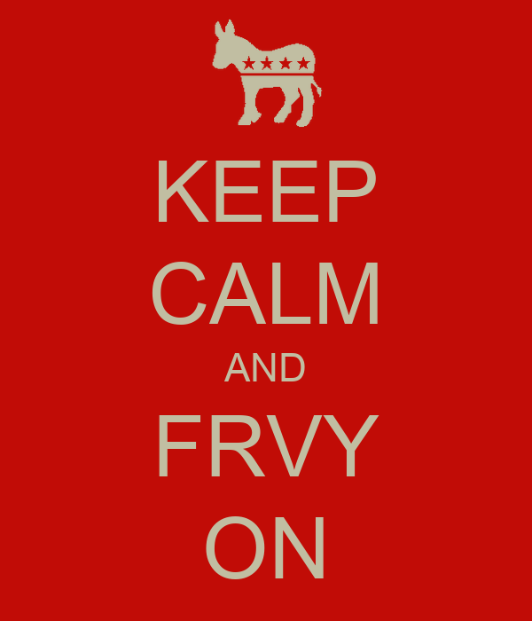 KEEP CALM AND FRVY ON