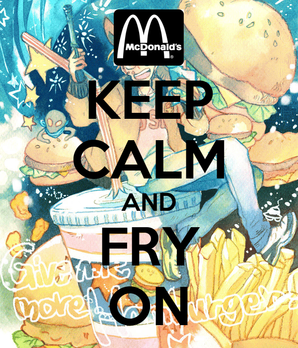 KEEP CALM AND FRY ON