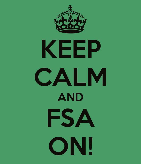 KEEP CALM AND FSA ON!