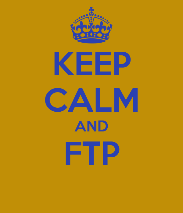 KEEP CALM AND FTP