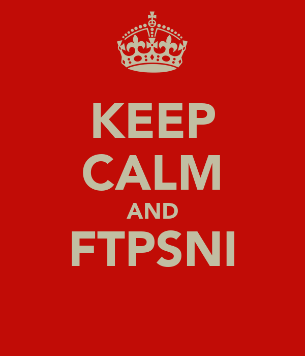 KEEP CALM AND FTPSNI